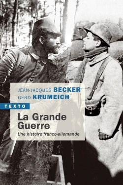 LA GRANDE GUERRE - UNE HISTOIRE FRANCO-ALLEMANDE