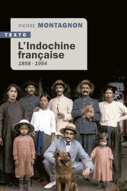 L'INDOCHINE FRANCAISE - 1858-1954