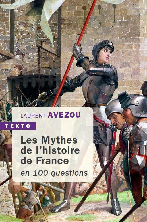 MYTHES DE L'HISTOIRE DE FRANCE - EN 100 QUESTIONS