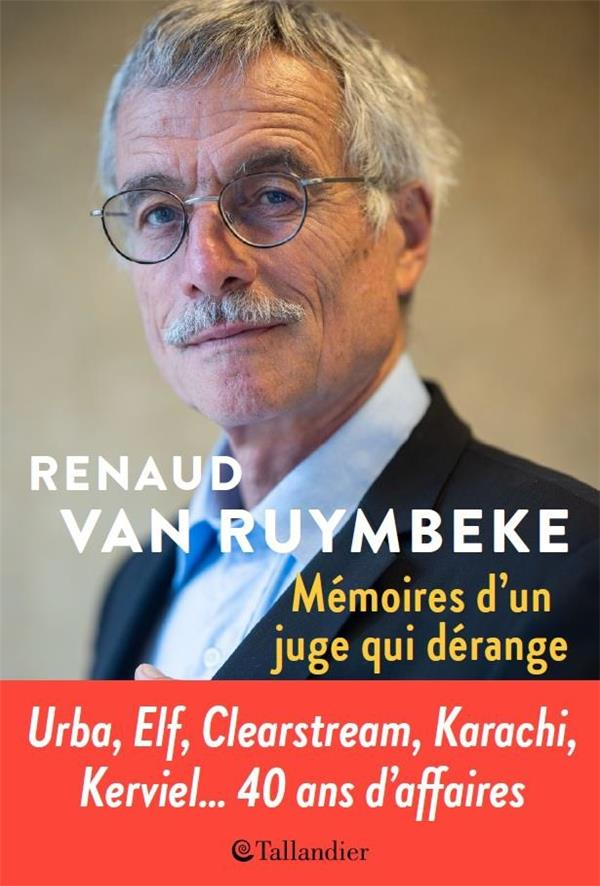 MEMOIRES D'UN JUGE TROP INDEPENDANT - URBA, ELF, CLEARSTREAM, KARACHI, KERVIEL, 40 ANS D'AFFAIRES