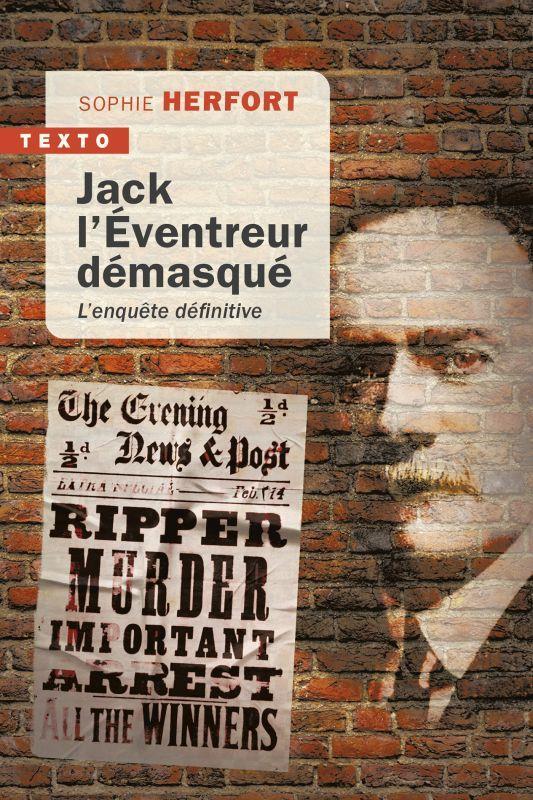 JACK L'EVENTREUR DEMASQUE - L'ENQUETE DEFINITIVE