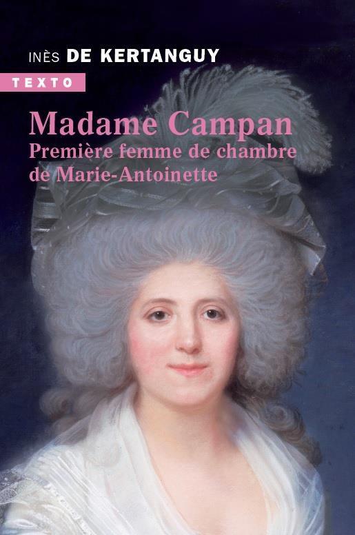 MADAME CAMPAN - PREMIERE FEMME DE CHAMBRE DE MARIE-ANTOINETTE