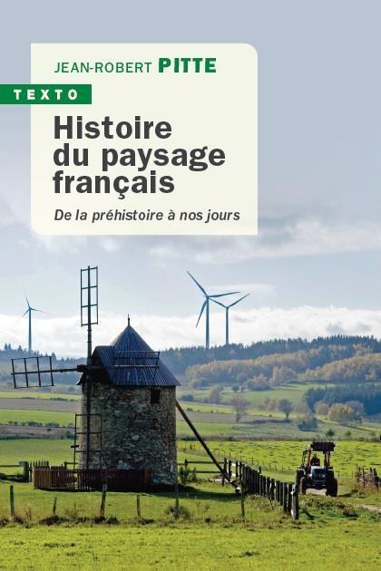 HISTOIRE DU PAYSAGE FRANCAIS - DE LA PREHISTOIRE A NOS JOURS