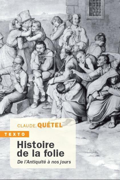 HISTOIRE DE LA FOLIE DE L'ANTIQUITE A NOS JOURS