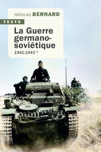 LA GUERRE GERMANO-SOVIETIQUE TOME 1 - 1941-1943