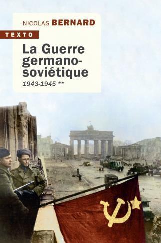 LA GUERRE GERMANO-SOVIETIQUE TOME 2 - 1943-1945
