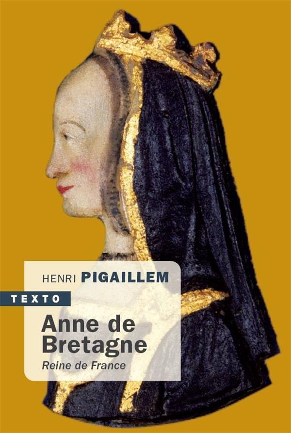 ANNE DE BRETAGNE - REINE DE FRANCE
