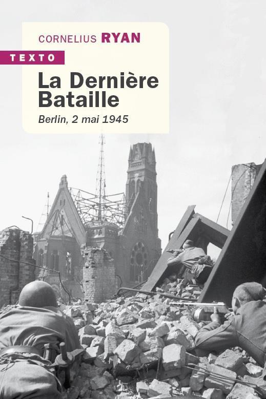 LA DERNIERE BATAILLE - BERLIN 2 MAI 1945