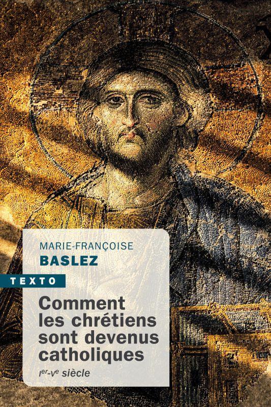 COMMENT LES CHRETIENS SONT DEVENUS CATHOLIQUES - IER-VE SIECLE