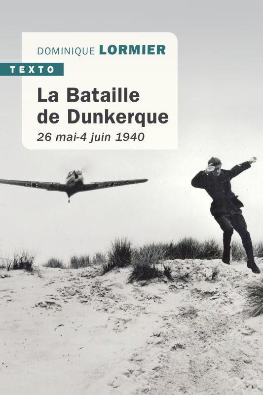 LA BATAILLE DE DUNKERQUE - 26 MAI-4 JUIN 1940