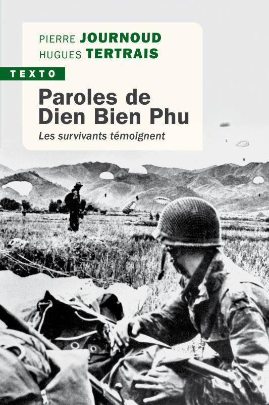 PAROLES DE DIEN BIEN PHU - LES SURVIVANTS TEMOIGNENT