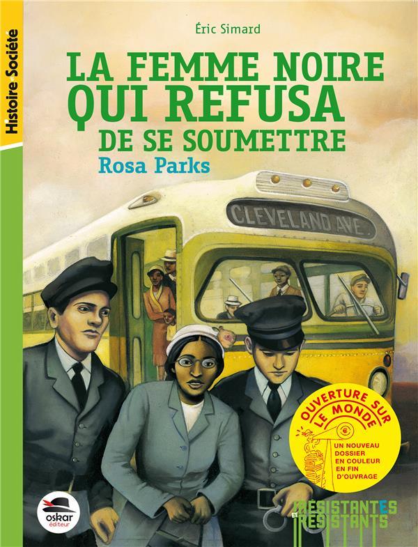 FEMME NOIRE QUI REFUSA DE SE SOUMETTRE (LA) - ROSA PARKS