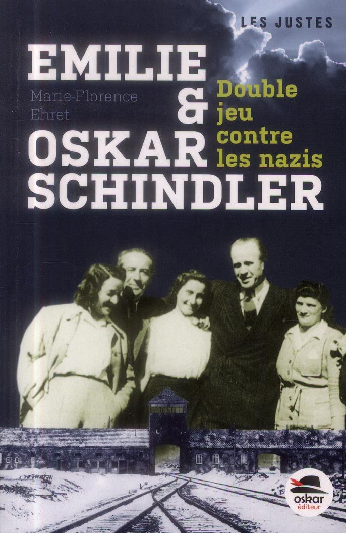 EMILIE ET OSKAR SCHINDLER - DOUBLE JEU CONTRE LES NAZIS