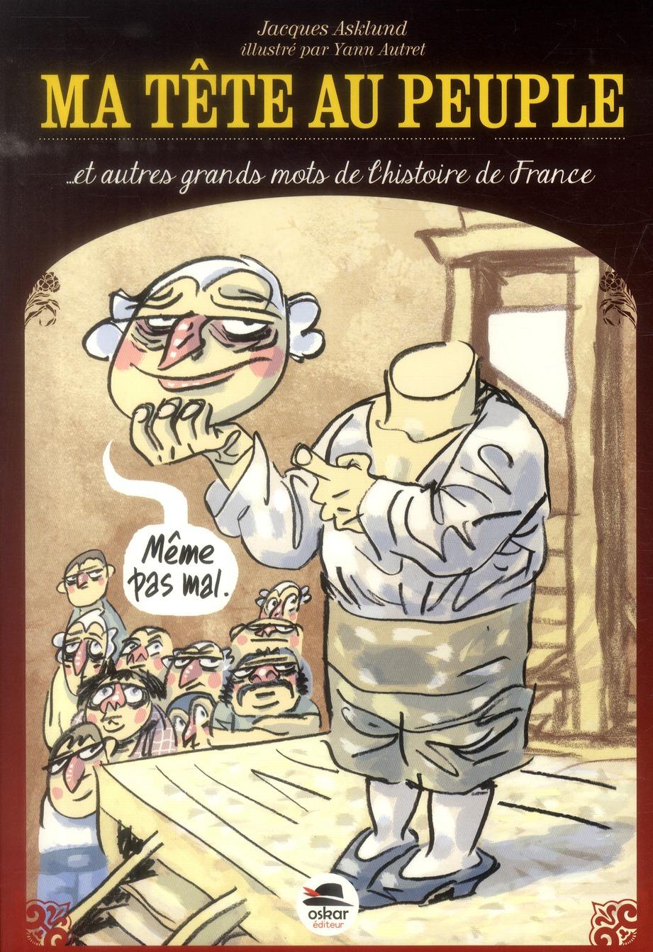 MA TETE AU PEUPLE - GRANDS MOTS DE L'HISTOIRE DE FRANCE