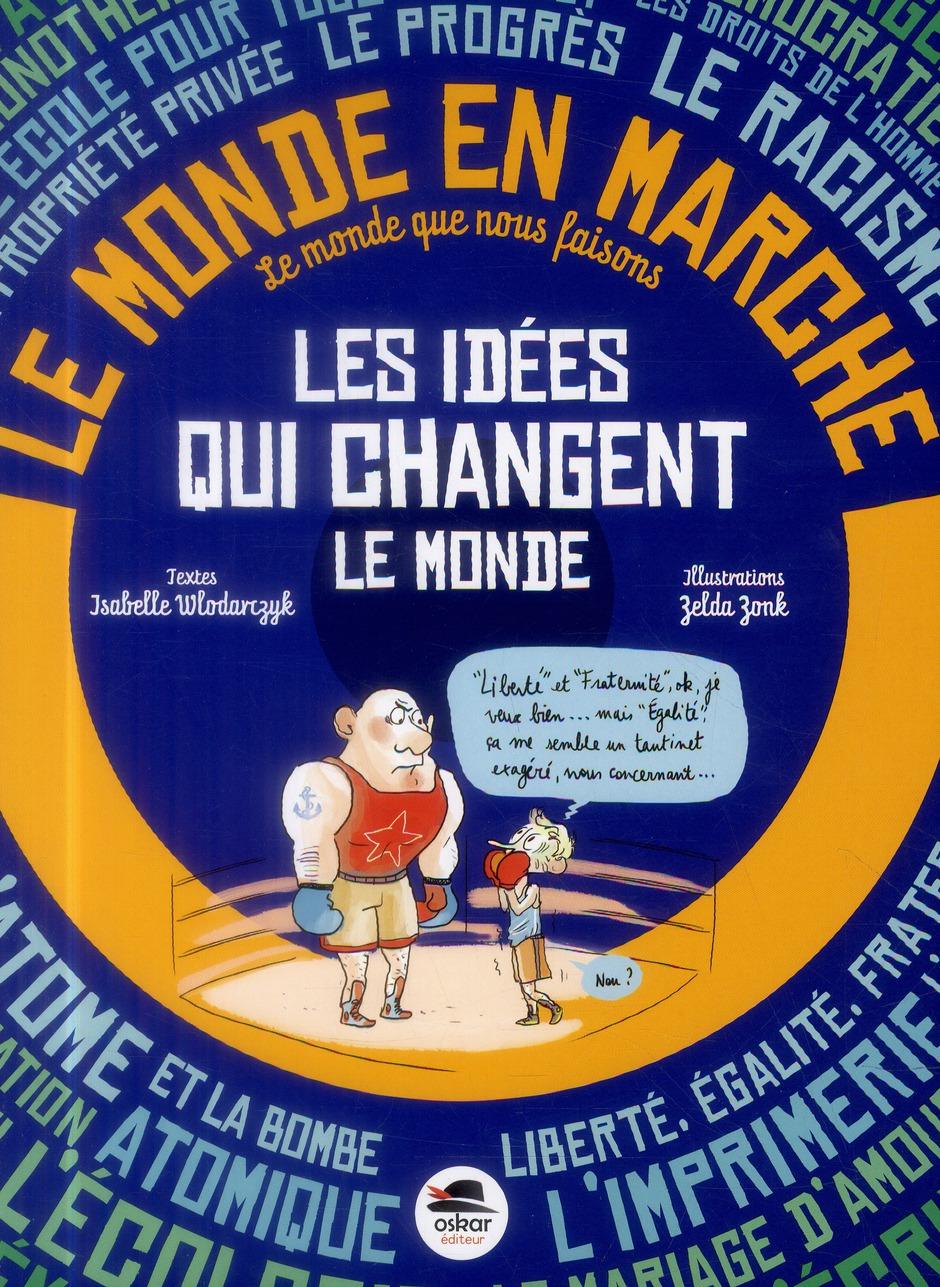 IDEES QUI CHANGENT LE MONDE (LES)