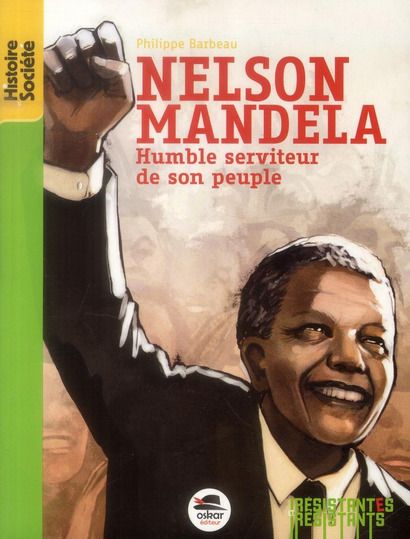 NELSON MANDELA-HUMBLE SERVITEUR...