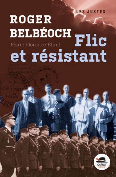 ROGER BELBEOCH, FLIC ET RESISTANT