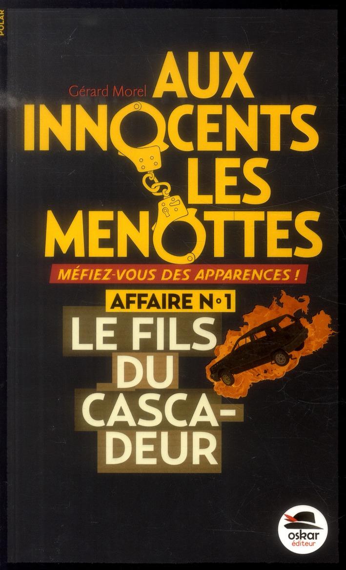 LE FILS DU CASCADEUR - AUX INNOCENTS...