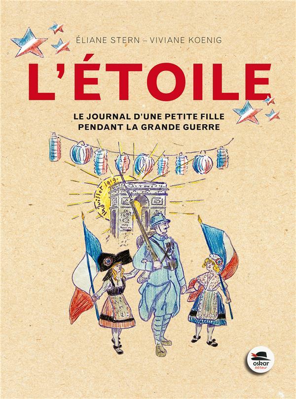 ETOILE (L') - JOURNAL PETITE FILLE PDT LA GRANDE GUERRE (NE)