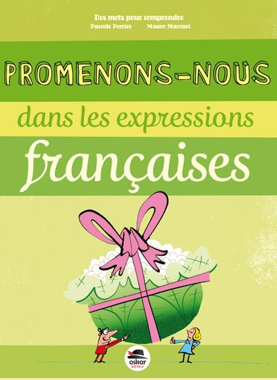 PROMENONS-NOUS DANS LES EXPRESSIONS FRANCAISES