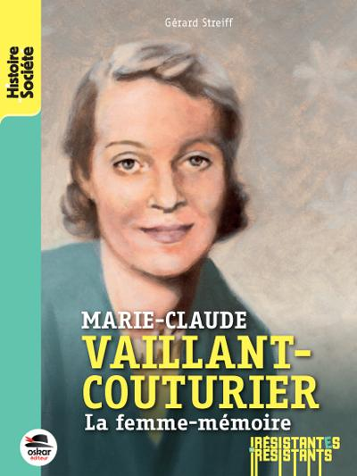 UNE VIE DE RESISTANTE - MARIE-CLAUDE VAILLANT-COUTURIER
