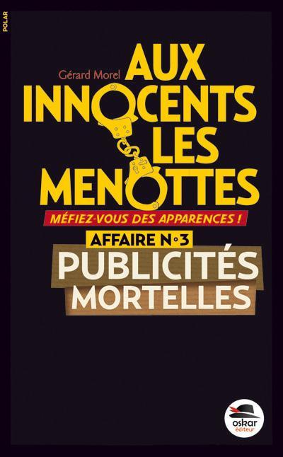 PUBLICITES MORTELLES - SERIE AUX INNOCENTS LES MENOTTES N 3