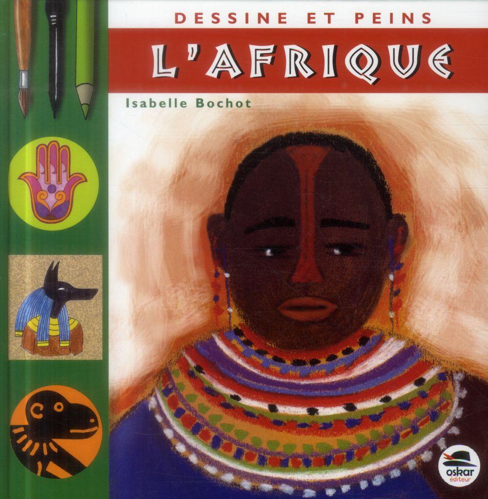 DESSINE ET PEINS L'AFRIQUE (NOUVELLE EDITION)