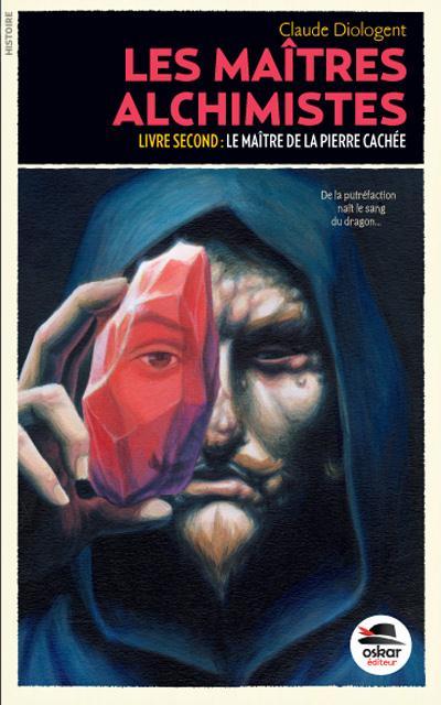 MAITRE DE LA PIERRE CACHEE (LE) - LES MAITRES ALCHIMISTES T.2