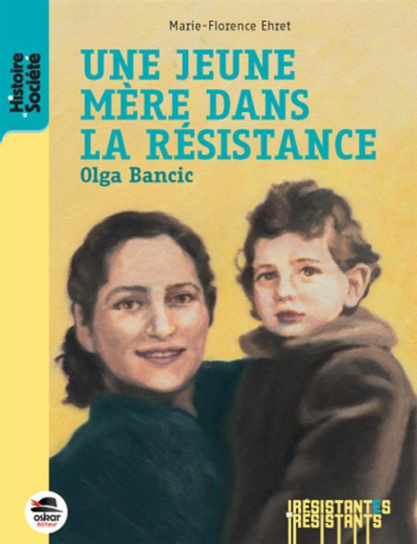 UNE JEUNE MERE DANS LA RESISTANCE - OLGA BANCIC