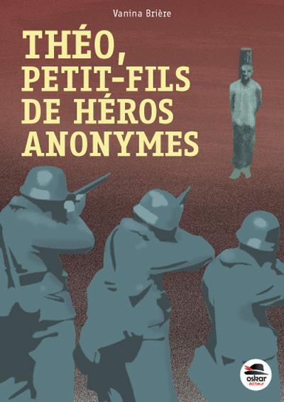 THEO, PETIT-FILS DE HEROS ANONYMES