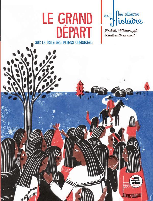 GRAND DEPART (LE) - SUR LA PISTE DES INDIENS CHEROKEES