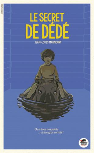 AMI SECRET DE DEDE (L') - ON A TOUS DES PETITS... ET DES GROS SECRETS