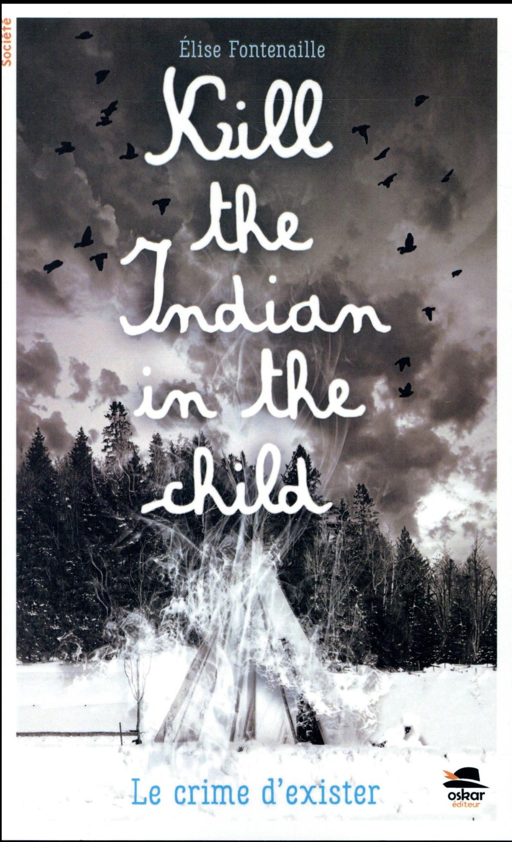 KILL THE INDIAN IN THE CHILD - LE CRIME D'EXISTER
