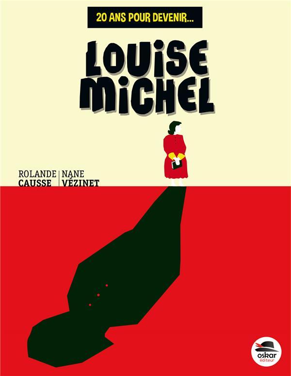 20 ANS POUR DEVENIR LOUISE MICHEL