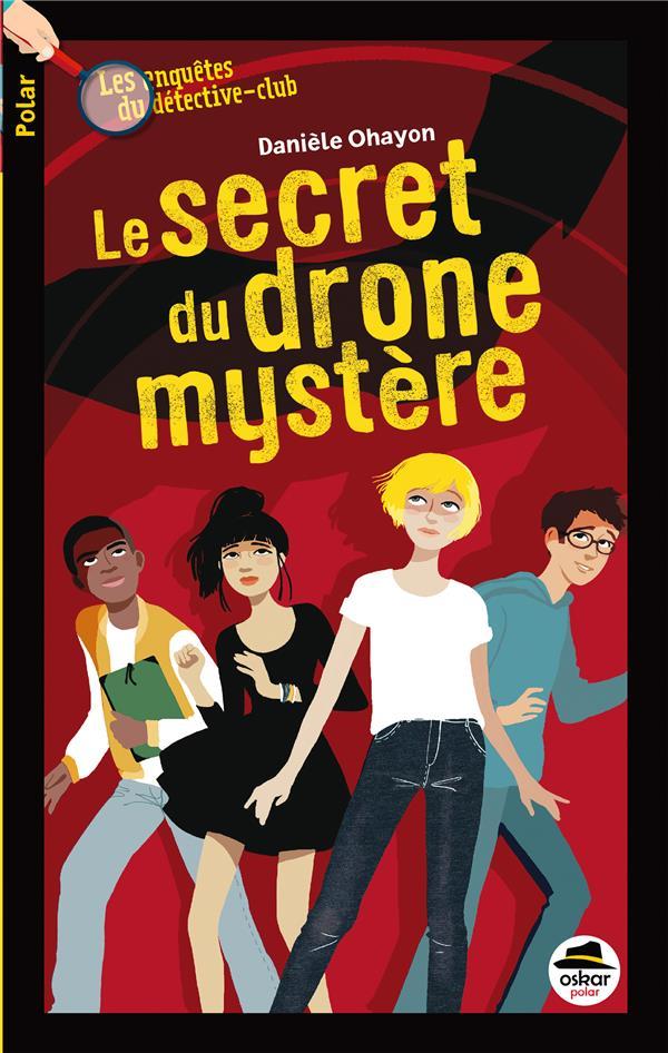 SECRET DU DRONE MYSTERE (LE)