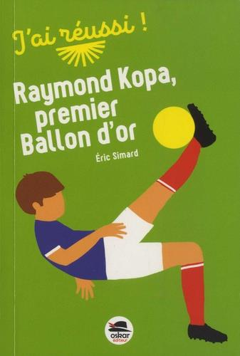 RAYMOND KOPA PREMIER BALLON D'OR
