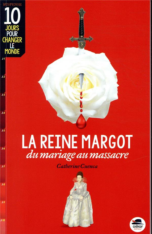 REINE MARGOT (LA) - DU MARIAGE AU MASSACRE