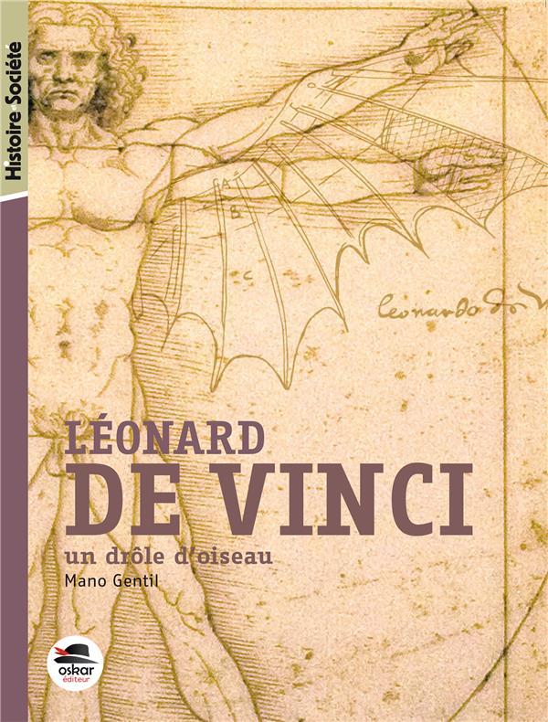 LEONARD DE VINCI - UN DROLE D'OISEAU