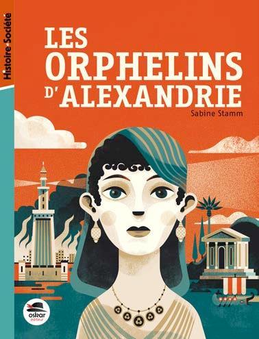 LES ORPHELINS D'ALEXANDRIE - LE DESTIN DES ENFANTS DE CLEOPATRE