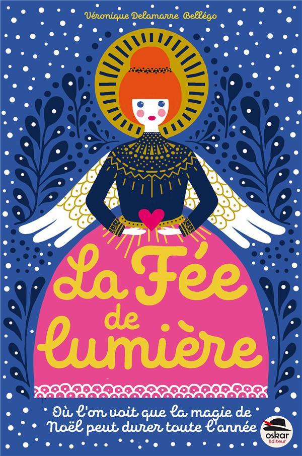 FEE DE LUMIERE (LA) - OU L'ON VOIT QUE LA MAGIE DE NOEL PEUT DURER TOUTE L'ANNEE !