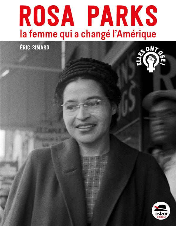 ROSA PARKS, LA FEMME QUI A CHANGE L'AMERIQUE - NOUVELLE EDITION