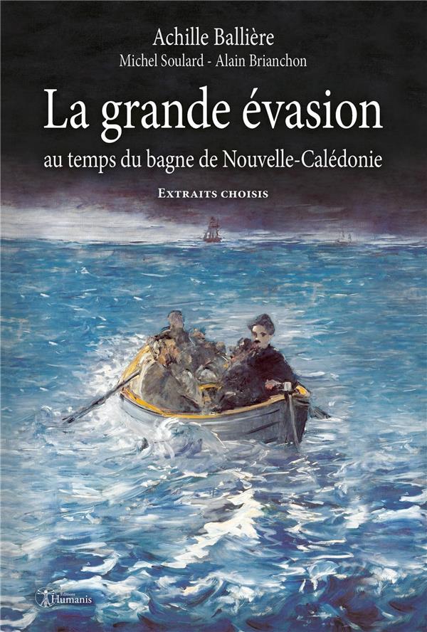 LA GRANDE EVASION AU TEMPS DU BAGNE DE NOUVELLE-CALEDONIE - TEXTE INTEGRAL