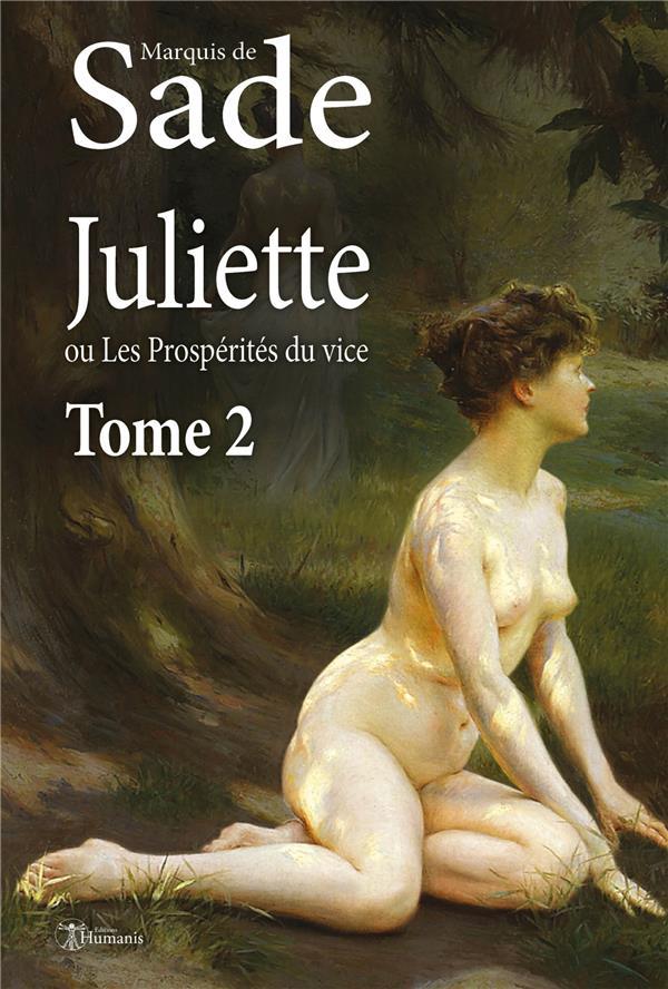 JULIETTE, OU LES PROSPERITES DU VICE - TOME 2