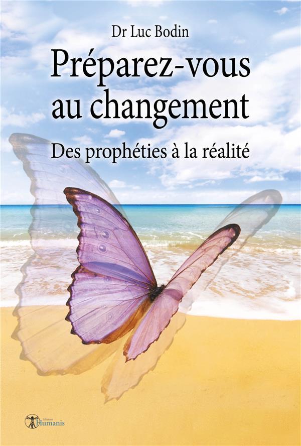 PREPAREZ-VOUS AU CHANGEMENT - DES PROPHETIES A LA REALITE
