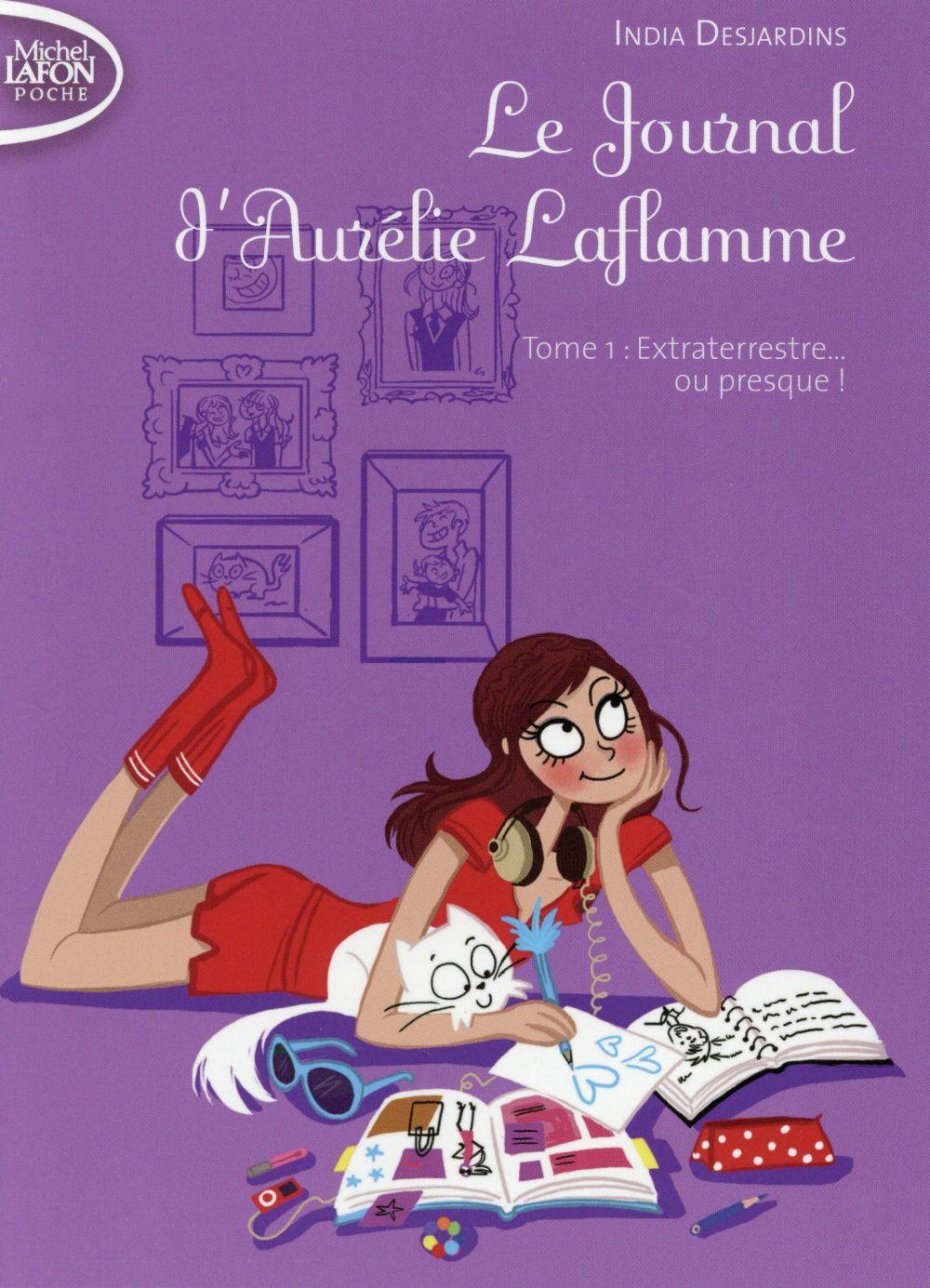 LE JOURNAL D'AURELIE LAFLAMME T01 EXTRATERRESTRE... OU PRESQUE !