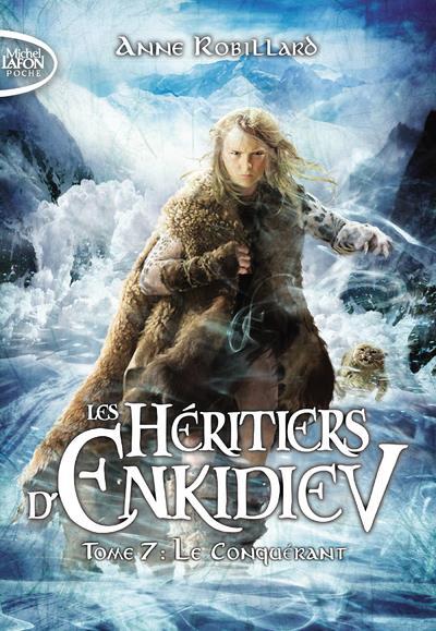 LES HERITIERS D'ENKIDIEV - TOME 7 LE CONQUERANT