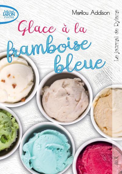 LE JOURNAL DE DYLANE - TOME 1 GLACE A LA FRAMBOISE BLEUE