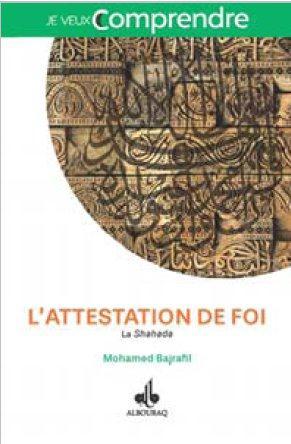 ATTESTATION DE FOI (L ) : LA SHAHADA