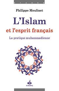 ISLAM ET ESPRIT FRANCAIS III : LA PRATIQUE MOHAMADIENNE