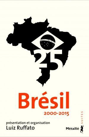 BRESIL 25 : 2005-2015